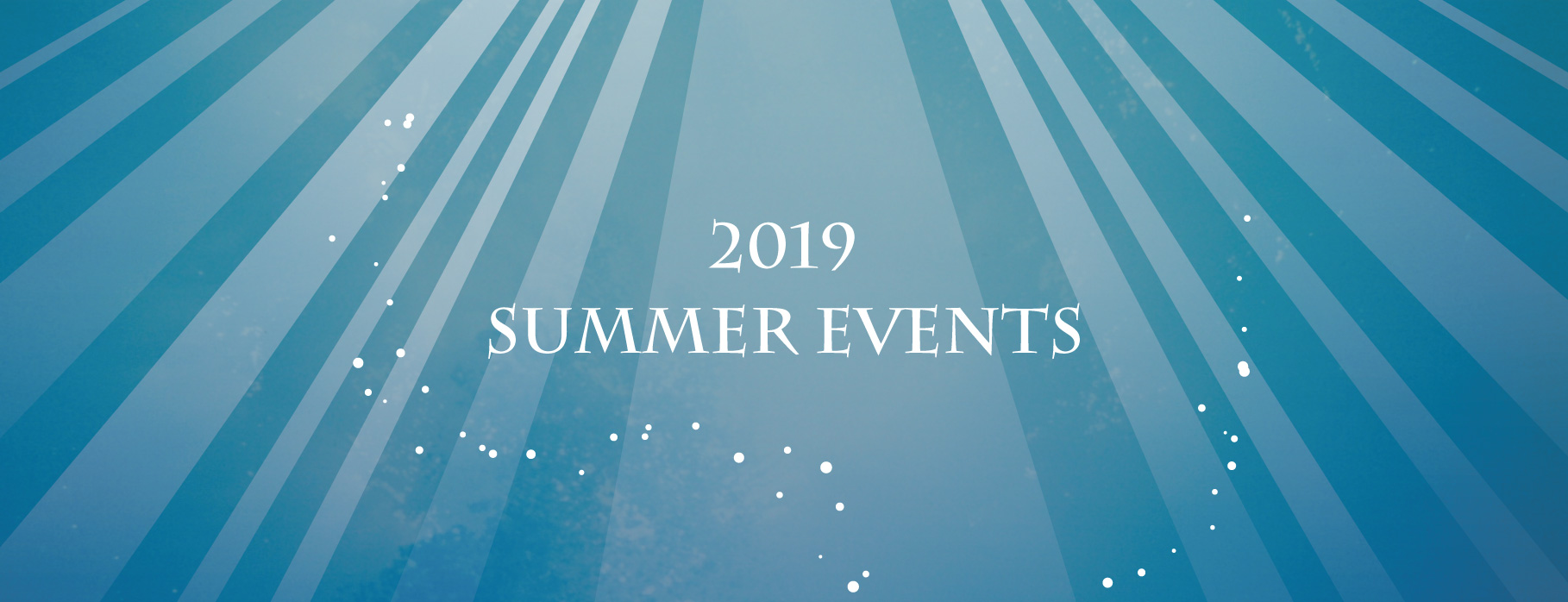 2019 SUMMER EVENTS